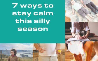 7 ways to keep calm this silly season